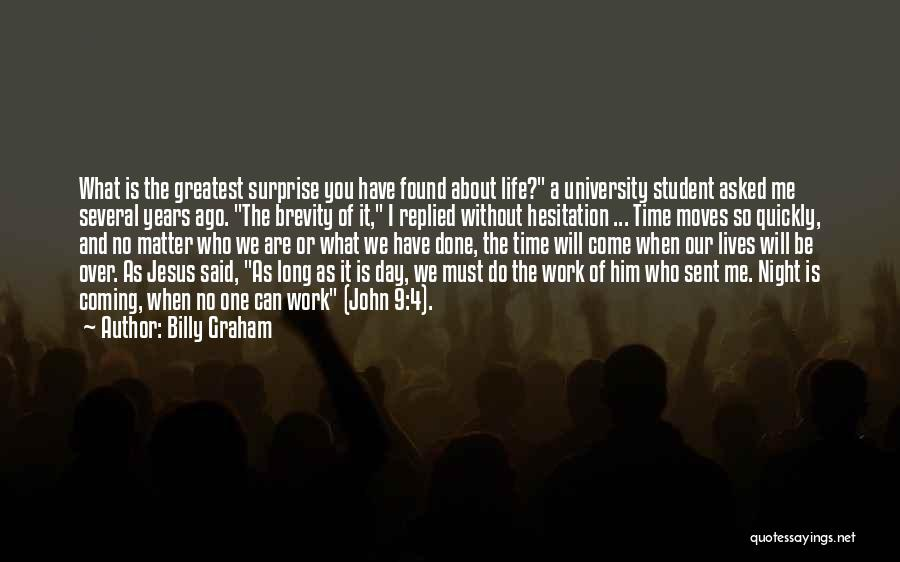 Life Is About Me Quotes By Billy Graham