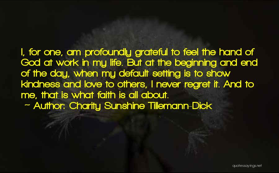 Life Is About Me Quotes By Charity Sunshine Tillemann-Dick