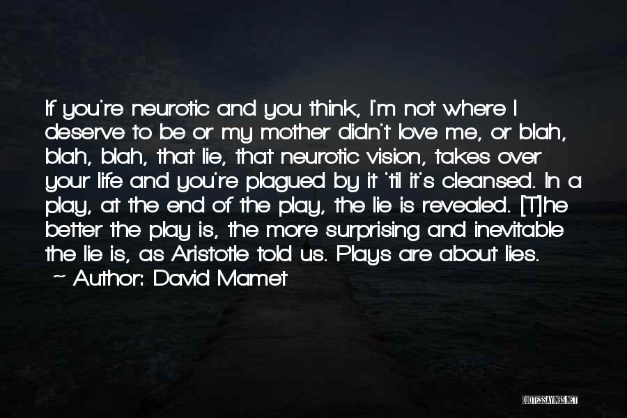 Life Is About Me Quotes By David Mamet