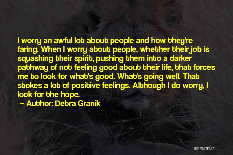 Life Is About Me Quotes By Debra Granik