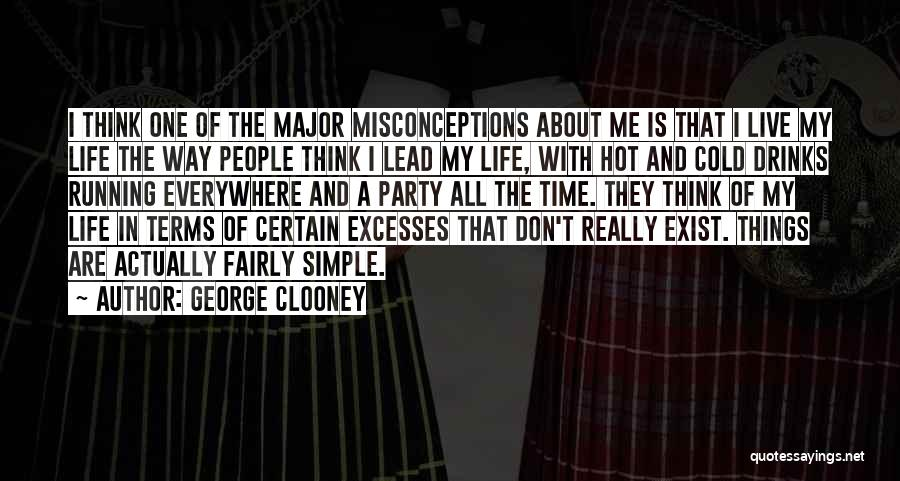 Life Is About Me Quotes By George Clooney