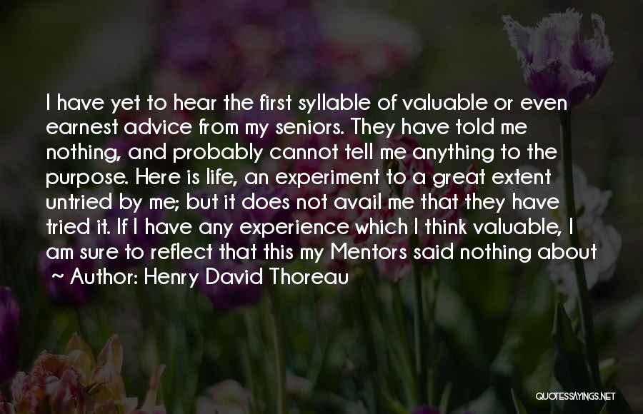 Life Is About Me Quotes By Henry David Thoreau