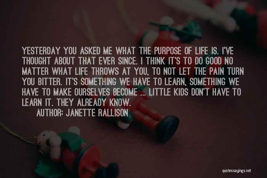 Life Is About Me Quotes By Janette Rallison
