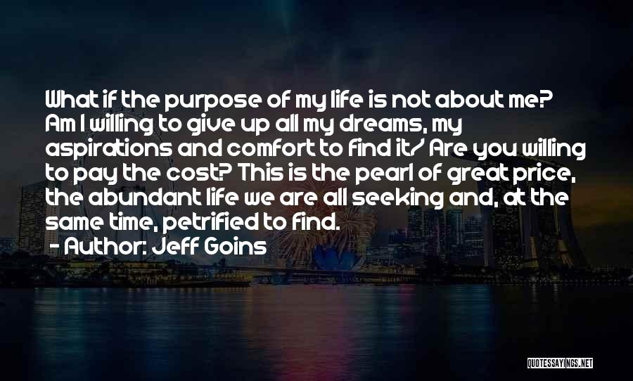 Life Is About Me Quotes By Jeff Goins
