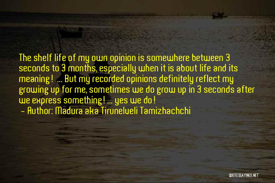 Life Is About Me Quotes By Madura Aka Tirunelveli Tamizhachchi