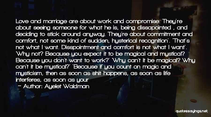 Life Is All About Compromise Quotes By Ayelet Waldman