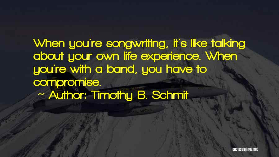 Life Is All About Compromise Quotes By Timothy B. Schmit