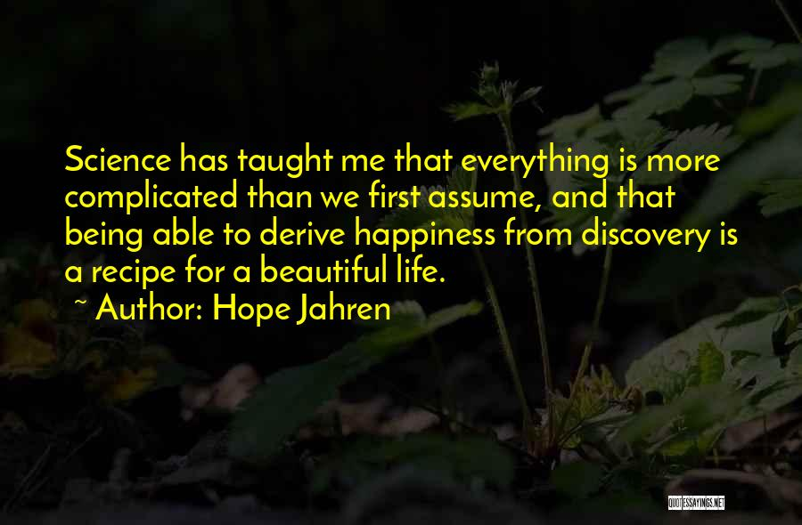 Life Is Beautiful But It's Complicated Quotes By Hope Jahren