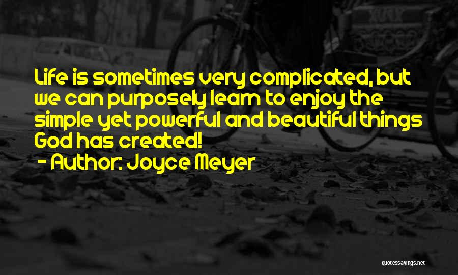 Life Is Beautiful But It's Complicated Quotes By Joyce Meyer