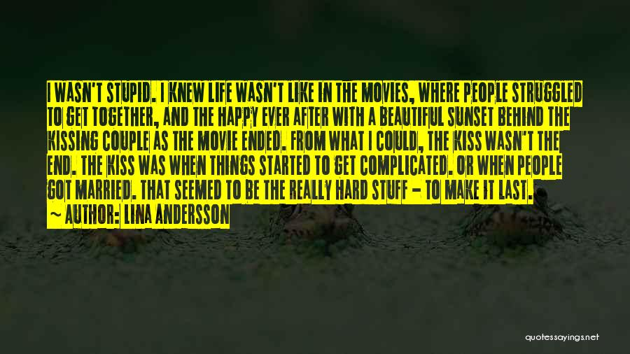 Life Is Beautiful But It's Complicated Quotes By Lina Andersson