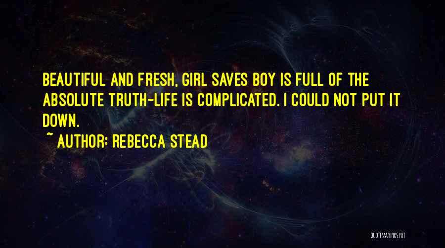 Life Is Beautiful But It's Complicated Quotes By Rebecca Stead