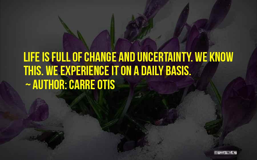 Life Is Full Of Change Quotes By Carre Otis