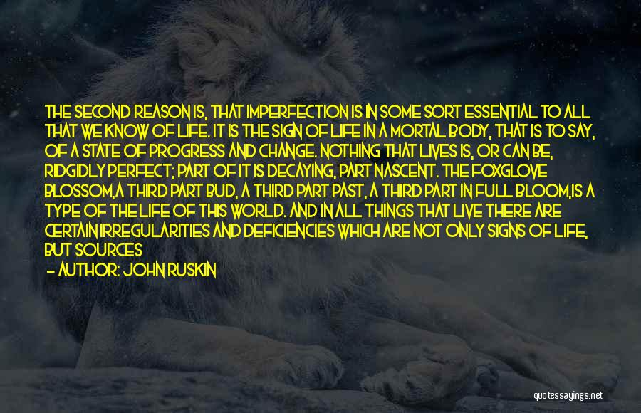 Life Is Full Of Change Quotes By John Ruskin