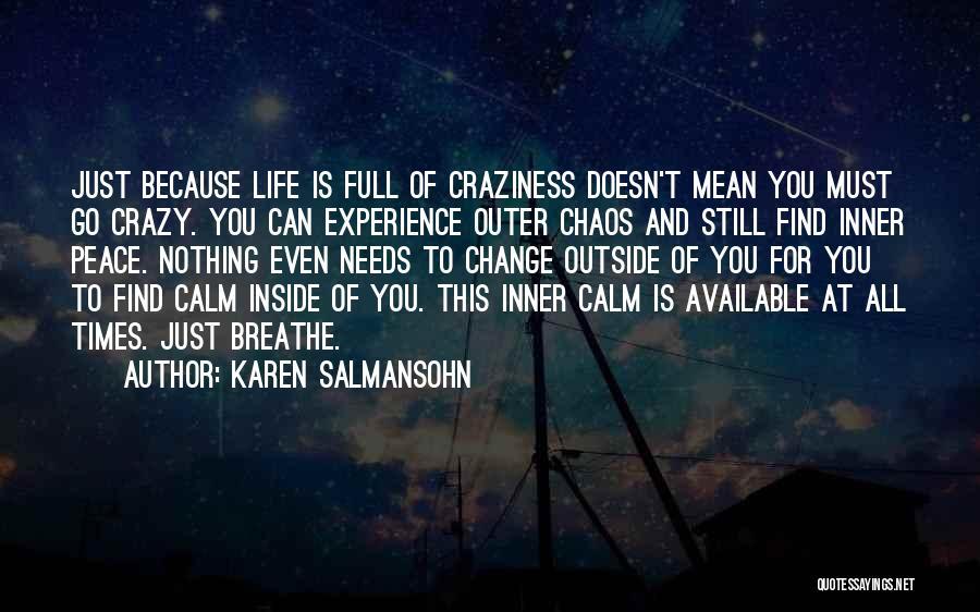 Life Is Full Of Change Quotes By Karen Salmansohn