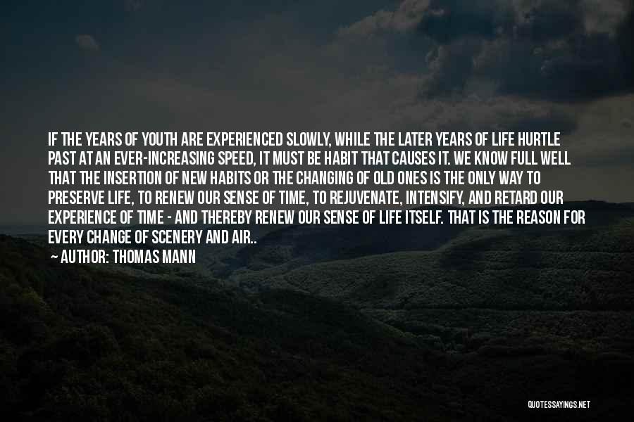 Life Is Full Of Change Quotes By Thomas Mann