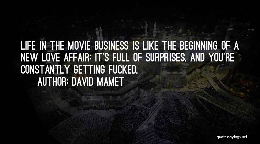 Life Is Full Of Surprises Love Quotes By David Mamet