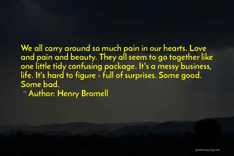 Life Is Full Of Surprises Love Quotes By Henry Bromell