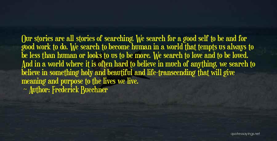 Life Is Good Search Quotes By Frederick Buechner