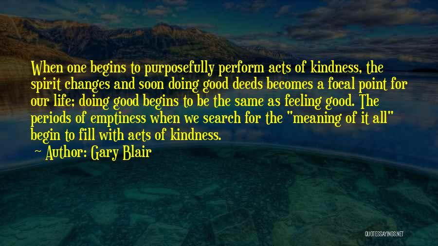 Life Is Good Search Quotes By Gary Blair