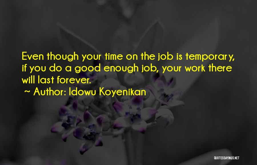 Life Is Good Search Quotes By Idowu Koyenikan
