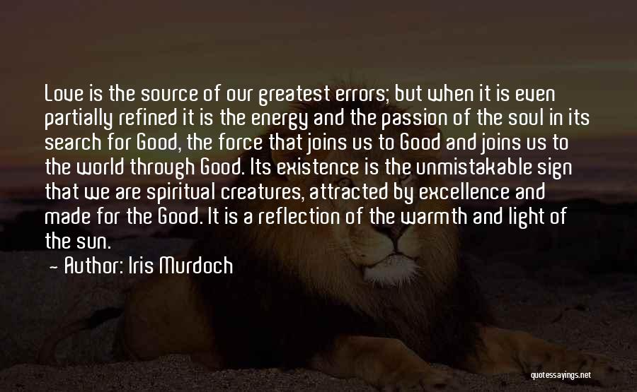 Life Is Good Search Quotes By Iris Murdoch