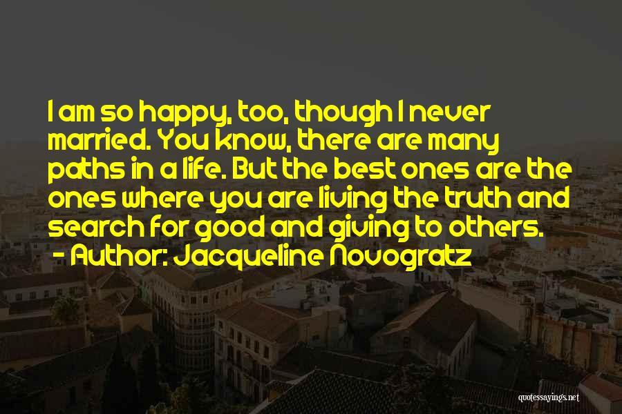 Life Is Good Search Quotes By Jacqueline Novogratz