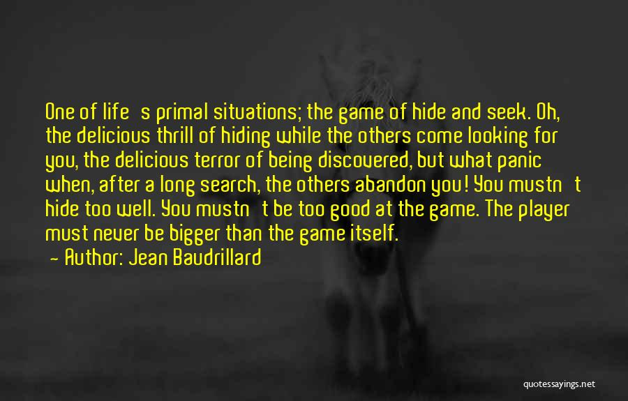Life Is Good Search Quotes By Jean Baudrillard