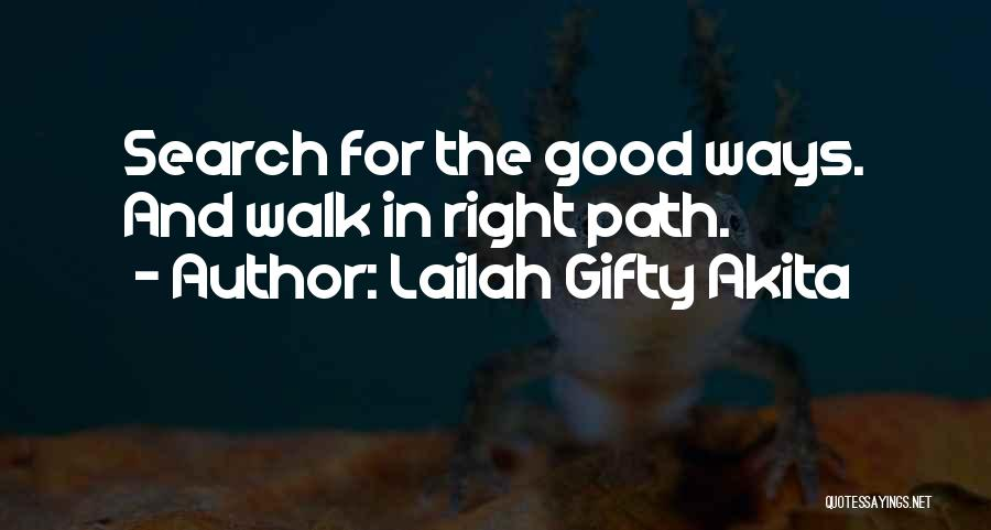 Life Is Good Search Quotes By Lailah Gifty Akita