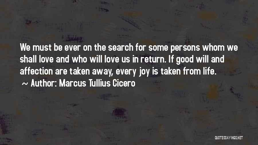 Life Is Good Search Quotes By Marcus Tullius Cicero