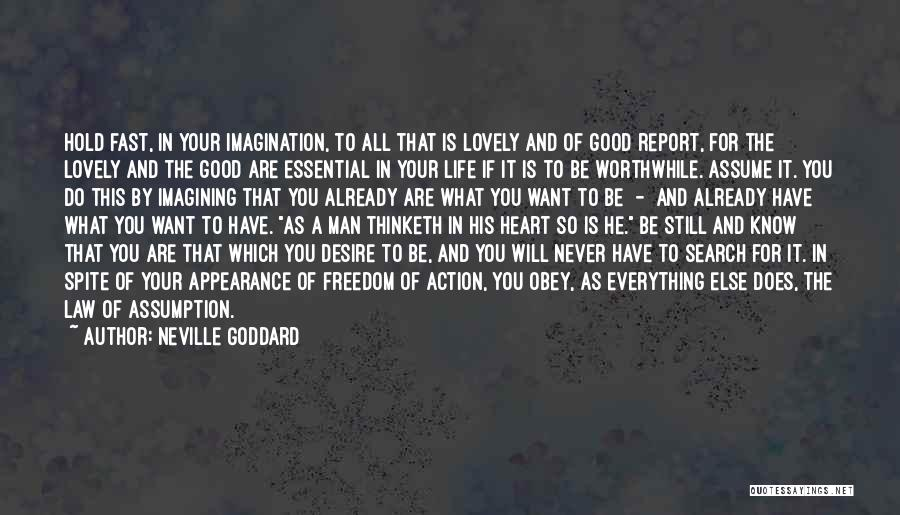Life Is Good Search Quotes By Neville Goddard