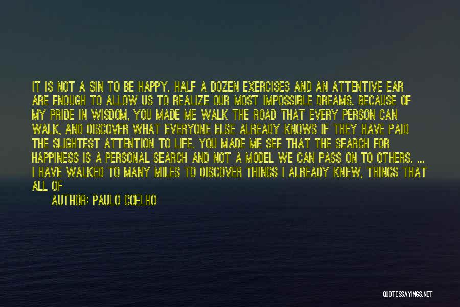 Life Is Good Search Quotes By Paulo Coelho