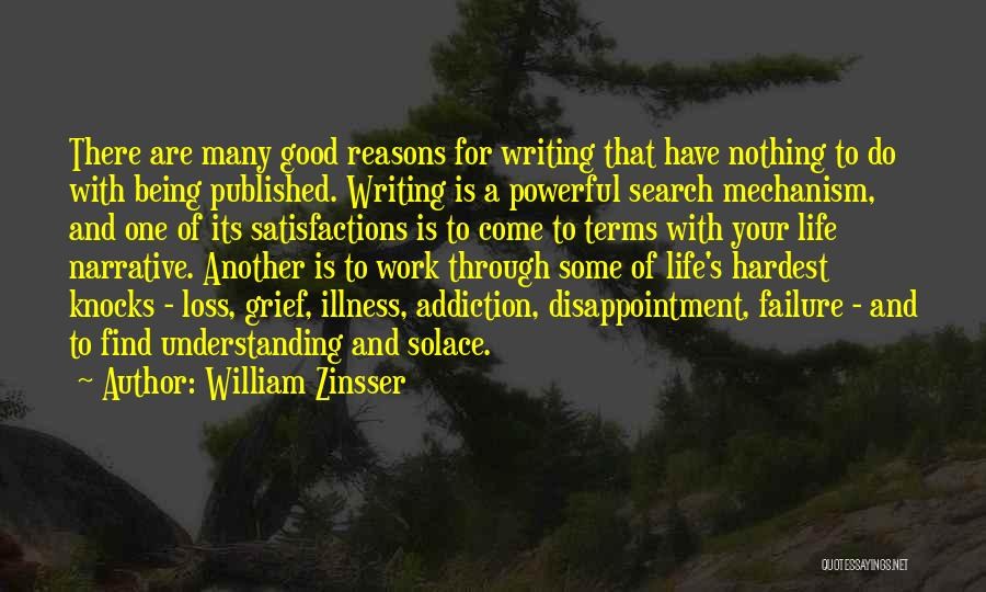 Life Is Good Search Quotes By William Zinsser