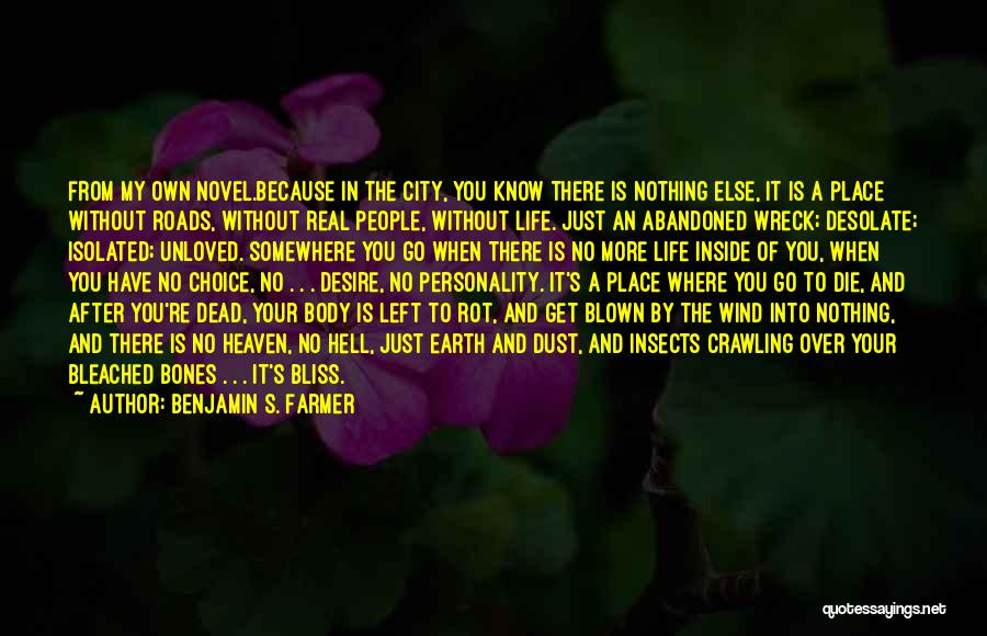 Life Is Hell Without You Quotes By Benjamin S. Farmer