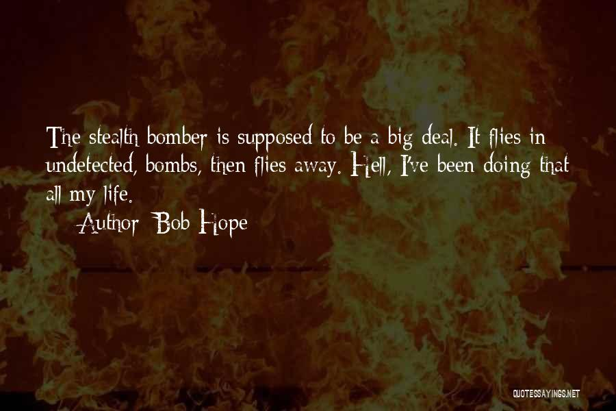 Life Is Hell Without You Quotes By Bob Hope