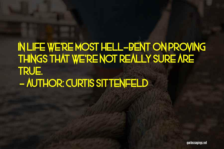 Life Is Hell Without You Quotes By Curtis Sittenfeld