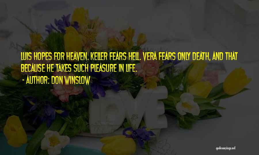 Life Is Hell Without You Quotes By Don Winslow