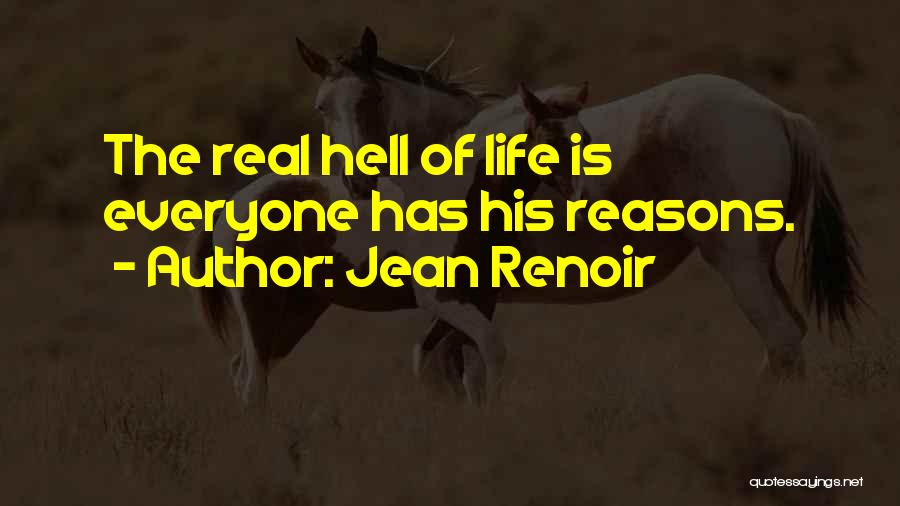 Life Is Hell Without You Quotes By Jean Renoir