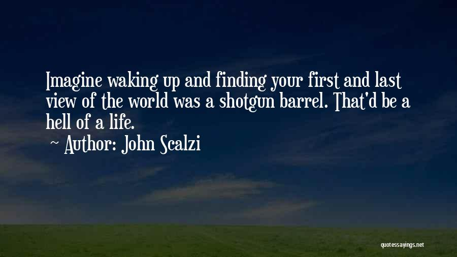 Life Is Hell Without You Quotes By John Scalzi