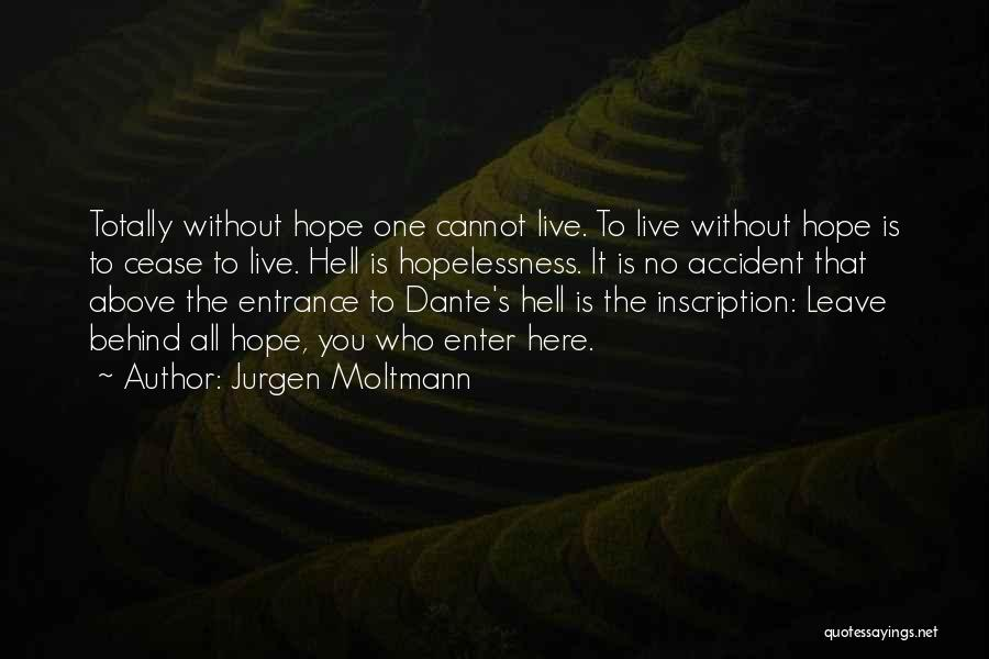 Life Is Hell Without You Quotes By Jurgen Moltmann