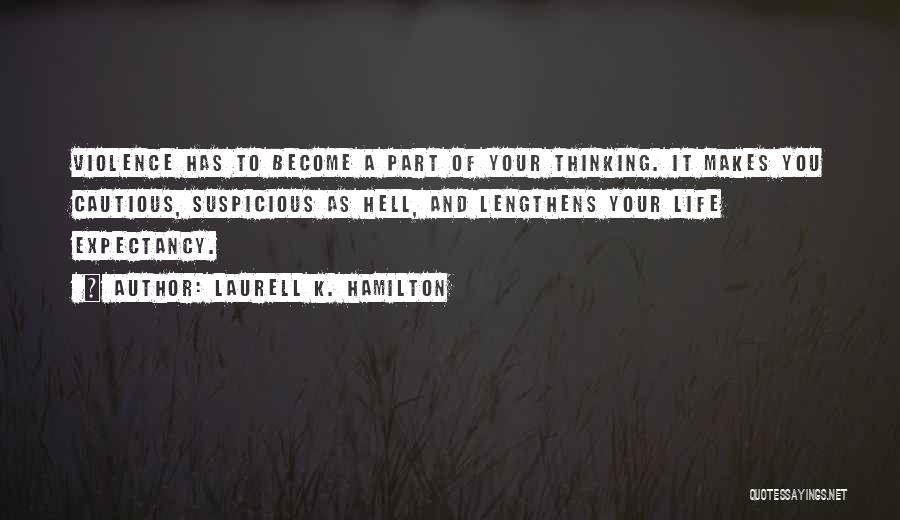 Life Is Hell Without You Quotes By Laurell K. Hamilton