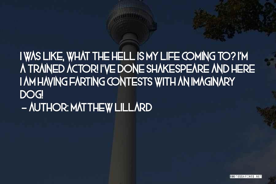 Life Is Hell Without You Quotes By Matthew Lillard