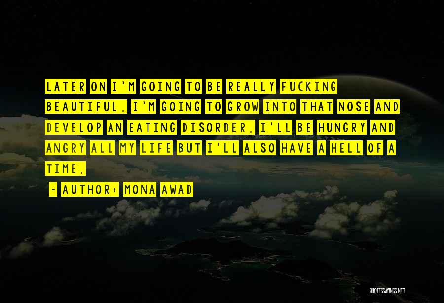 Life Is Hell Without You Quotes By Mona Awad