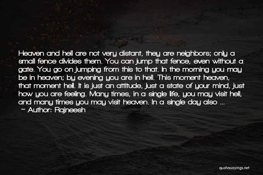 Life Is Hell Without You Quotes By Rajneesh