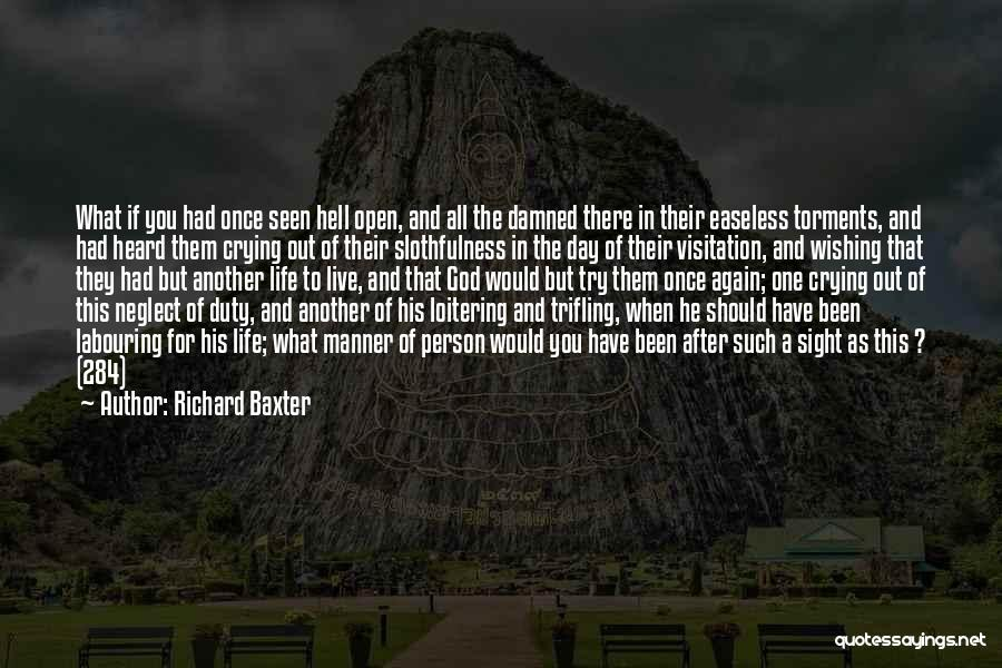 Life Is Hell Without You Quotes By Richard Baxter