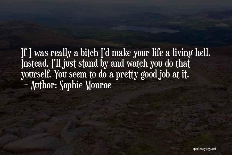 Life Is Hell Without You Quotes By Sophie Monroe