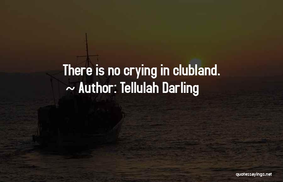 Life Is Hell Without You Quotes By Tellulah Darling