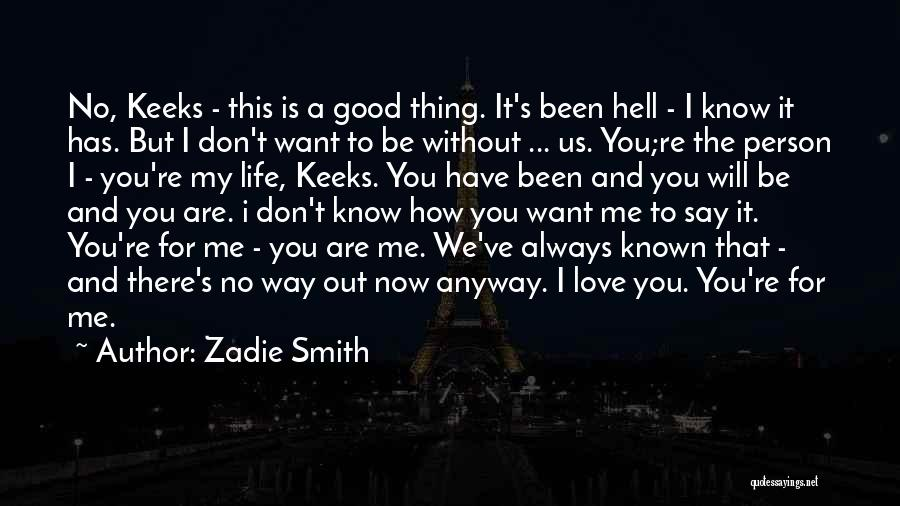 Life Is Hell Without You Quotes By Zadie Smith