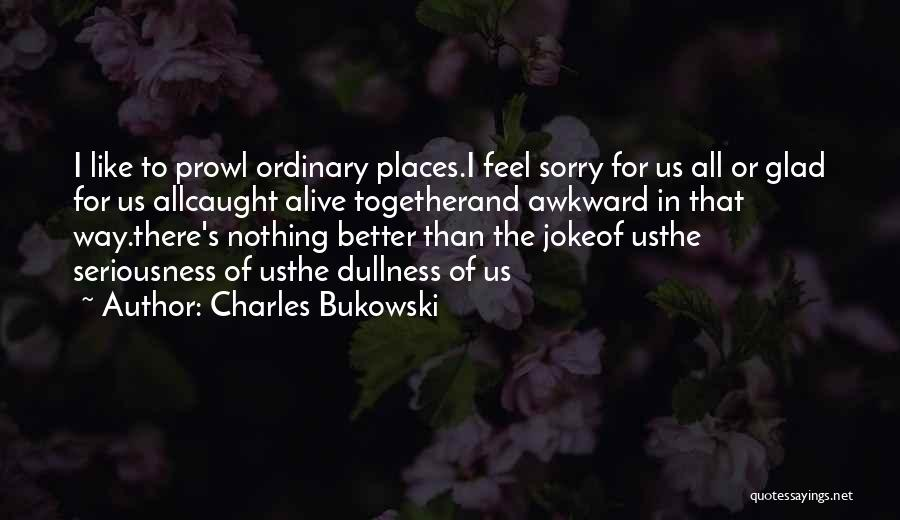 Life Is Just A Joke Quotes By Charles Bukowski