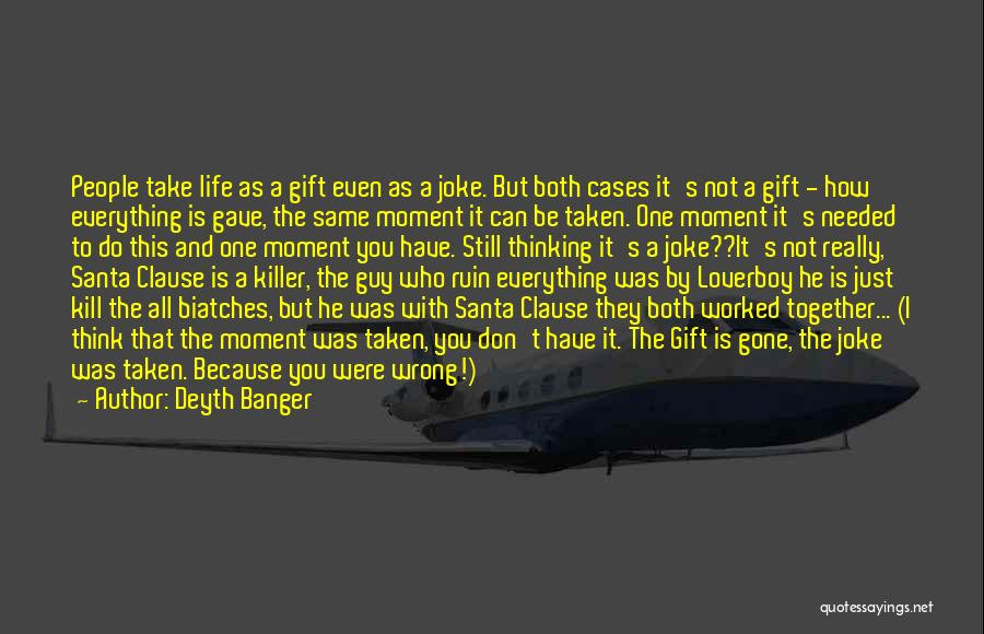 Life Is Just A Joke Quotes By Deyth Banger