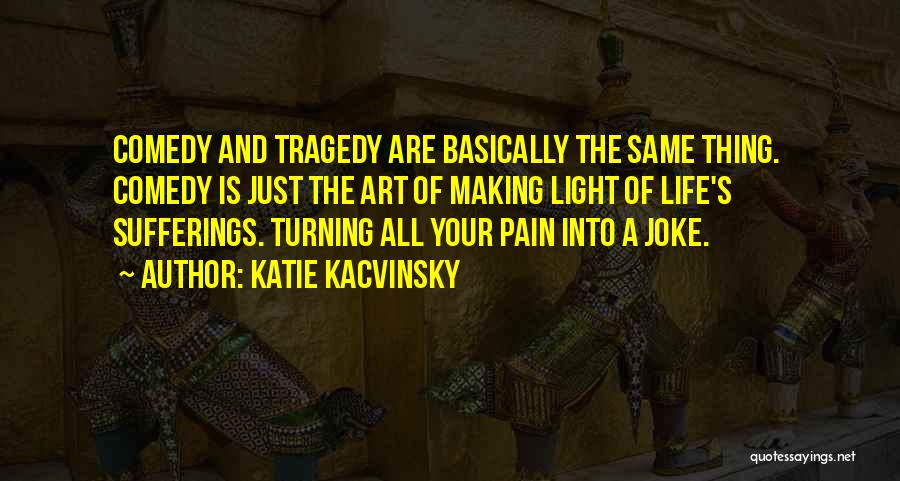 Life Is Just A Joke Quotes By Katie Kacvinsky